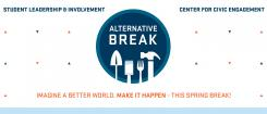 Alternative Break: Imagine a Better World. Make it Happen - This Spring Break!
