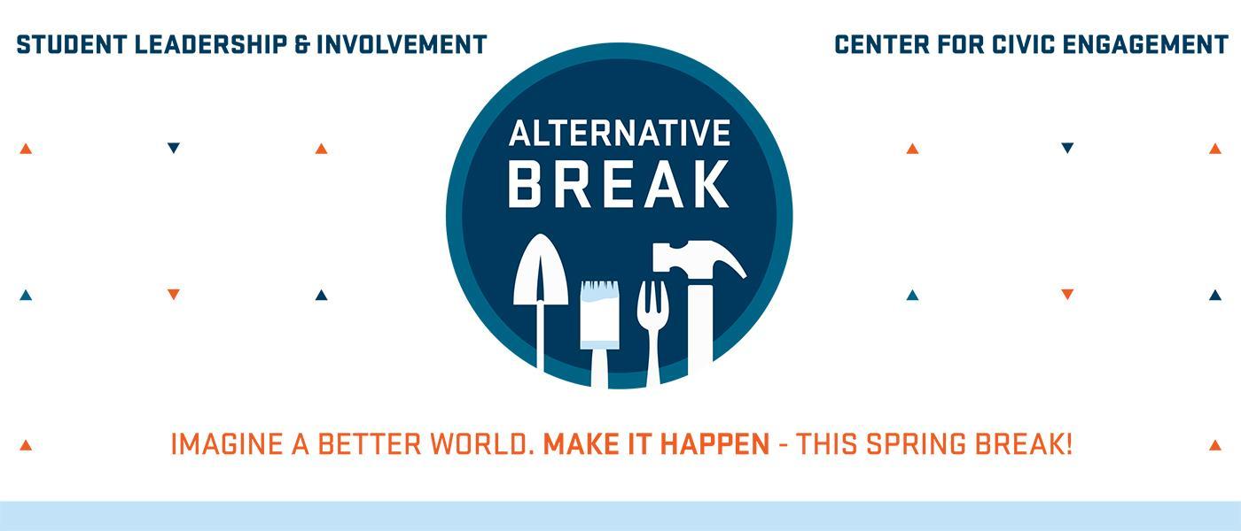 Alternative Break: Imagine a Better World. Make it Happen - This Spring Break!